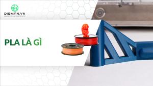 Tại sao lại chọn nhựa PLA làm chất liệu trong in 3D?